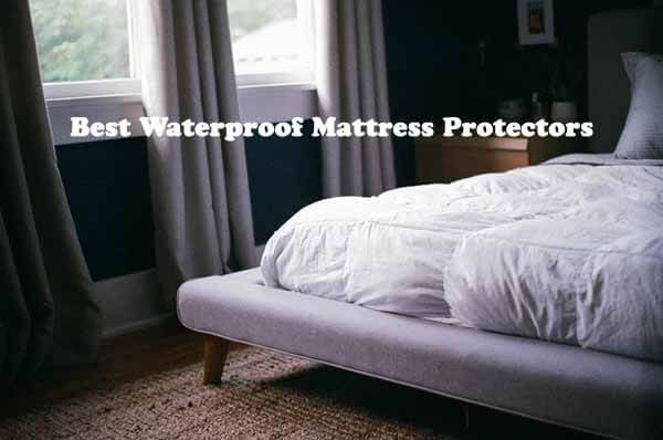 Best Waterproof Mattress Protectors