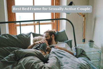 Best Bed Frame for Sexually Active Couple